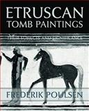 Etruscan Tomb Paintings, Frederik Poulsen, 1616461217