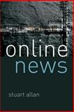 Online News : Journalism and the Internet, Allan, Stuart, 0335221211