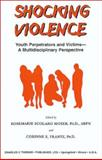 Shocking Violence : Youth Perpetrators and Victims - A Multidisciplinary Perspective, , 0398071217