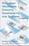 Coplanar Waveguide Circuits, Components, and Systems, Simons, Rainee N., 0471161217
