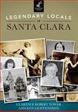 Legendary Locals of Santa Clara, Clarence Robert Tower and Ken Lichtenstein, 1467101214