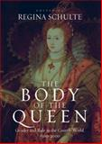 The Body of the Queen : Gender and Rule in the Courtly World, 1500-2000, , 184545121X