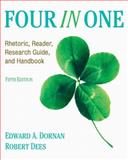 Four in One : Rhetoric, Reader, Research Guide, and Handbook, Dornan, Ed and Dees, Robert, 0205731228
