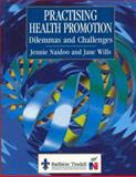 Practicing Health Promotion : Dilemmas and Challenges, Naidoo, Jennie and Wills, Jane, 0702021229