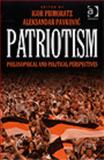 Patriotism : Philosophical and Political Perspectives, Igor Primoratz and Aleksandar Pavkovic, 0754671224