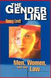 Gender Line : Men, Women, and the Law, Levit, Nancy, 0814751229