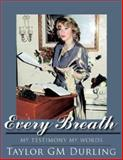 Every Breath, Taylor Gm Durling, 1434321223