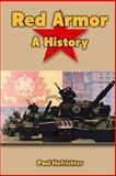 Red Armor: a History, Paul Hofrichter, 148390122X