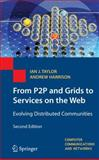 From P2P to Web Services and Grids : Evolving Distributed Communities, Taylor, Ian J. and Harrison, Andrew, 1848001223
