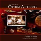 The Art of Opium Antiques, Steven Martin, 9749511220