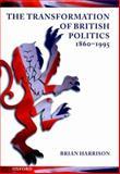 The Transformation of British Politics 1860-1995, Harrison, Brian, 0198731221