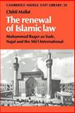 The Renewal of Islamic Law : Muhammad Baqer as-Sadr, Najaf and the Shi'i International, Mallat, Chibli, 0521531225