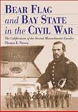 Bear Flag and Bay State in the Civil War : The Californians of the Second Massachusetts Cavalry, Parson, Thomas E., 0786411228