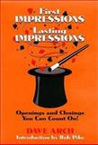 First Impressions, Lasting Impressions : Openings and Closings You Can Count On!, Arch, Dave and Pike, Bob, 0787951226