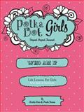 Polka Dot Girls Who Am I?, Kristie Kerr and Paula Yarnes, 0984031227