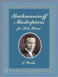 Rachmaninoff Masterpieces for Solo Piano, Sergei Rachmaninoff, 0486431223