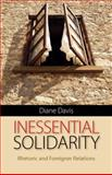 Inessential Solidarity : Rhetoric and Foreigner Relations, Davis, Diane, 0822961229