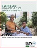 Emergency Management Guide for Nursing Homes : National Concepts and Practices for All-Hazards Planning, , 0982421222