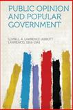 Public Opinion and Popular Government, Lowell A. Lawrence (Abbott L 1856-1943, 1313831220