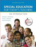 Special Education for Today's Teachers : An Introduction (with MyEducationLab), Rosenberg, Michael S. and Westling, David L., 0131381229