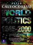 World Politics, 1945 - 2000 9780582381223