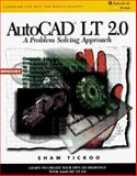 AutoCAD LT 2.0 for Windows : A Problem-Solving Approach, Tickoo, Sham L., 0827381220