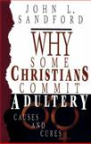 Why Some Christians Commit Adultery, Paula Sandford and John Loren, 0932081223