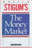 The Money Market, Stigum, Marcia L., 1556231229