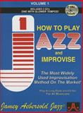 Volume 1, How to Play Jazz and Improvise : Revised 6th Edition, Jamey Aebersold Jazz, 1562241222