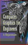 Computer Graphics for Engineers, Rajaraman, A., 1842651226