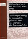 Julius Wagner-Jauregg im Spannungsfeld politischer Ideen und Interessen - eine Bestandsaufnahme : Beiträge des Workshops vom 6. /7. November 2006 im Wiener Rathaus, , 363158122X
