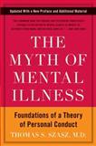 The Myth of Mental Illness, Thomas S. Szasz, 0061771228