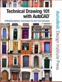 Technical Drawing 101 with AutoCAD : A Multidisciplinary Curriculum for the First Semester, Smith, Douglas and Ramirez, Antonio, 0131751220