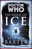 Doctor Who: the Wheel of Ice, Stephen Baxter, 0425261220