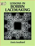 Lessons in Bobbin Lacemaking, Doris Southard, 0486271226