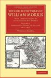 The Collected Works of William Morris : With Introductions by His Daughter May Morris, Morris, William, 1108051227