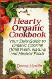 Hearty Organic Cookbook, Donna Hardin, 1482731223