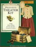Felicity's Theater Kit, Pleasant Company Staff, 1562471228