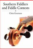 Southern Fiddlers and Fiddle Contests, Goertzen, Chris, 1604731222