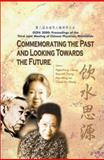 Commemorating the Past and Looking Towards the Future OCPA 2000 : Proceedings of the Third Joint Meeting of Chinese Physicists Worldwide Hong Kong 31 July 4 August 2000, Ngee-Pong Chang, Kenneth Young, Ming Lai, Cheuk-Yin Wong, 9812381228