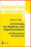 Lie Groups, Lie Algebras, and Representations : An Elementary Introduction, Hall, Brian, 0387401229