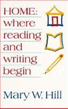 Home : Where Reading and Writing Begin, Hill, Mary W., 0435081225