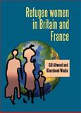 Refugee Women in Britain and France, Allwood, Gill and Wadia, Khursheed, 0719071224