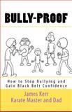 Bully-Proof, James Kerr, 1469951223