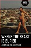 Where the Beast Is Buried, Joanna Rajkowska, 1782791221