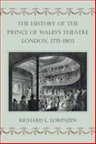 History of the Prince of Wales's Theatre, London, 1771-1903, Lorenzen, Richard L., 1909291226