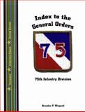 Index to the General Orders of the 75th Infanrty Division, in World War II, , 1932891226