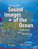Sound Images of the Ocean : Underwater Acoustics - The Magic Lantern of Ocean Research, Wille, Peter, 3540241221