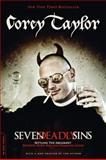 Seven Deadly Sins, Corey Taylor, 0306821222