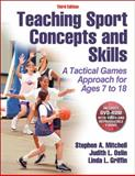 Teaching Sport Concepts and Skills-3rd Edition : A Tactical Games Approach for Ages 7 To 18, Mitchell, Stephen and Oslin, Judith, 1450411223